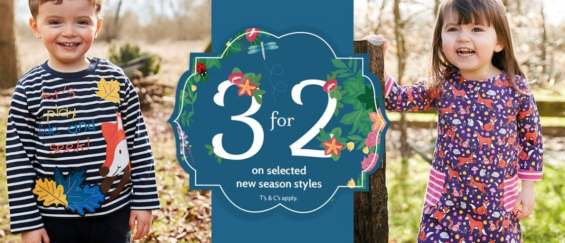 3 for 2 on selected new season styles!