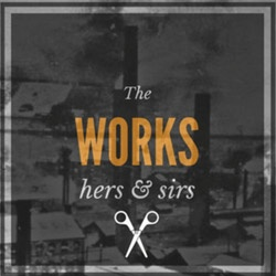 The Works- Hers & Sirs - Fully Qualified Barber & Hairdresser